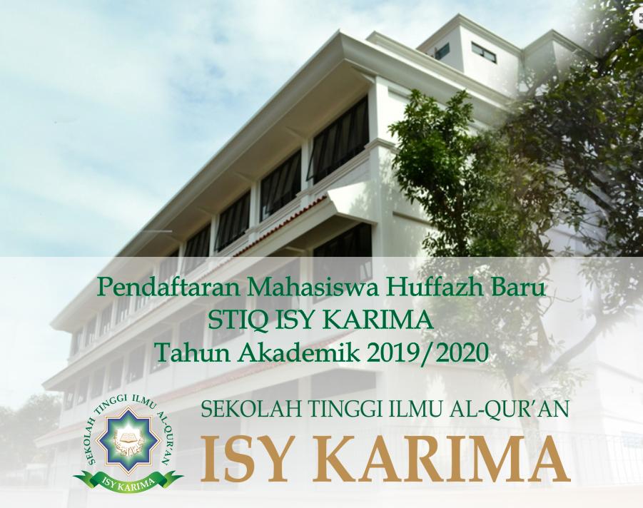 Informasi Pendaftaran Mahasiswa Baru Tahun Akademik 2019/2020 SEKOLAH TINGGI ILMU AL-QUR`AN (STIQ) – ISY KARIMA